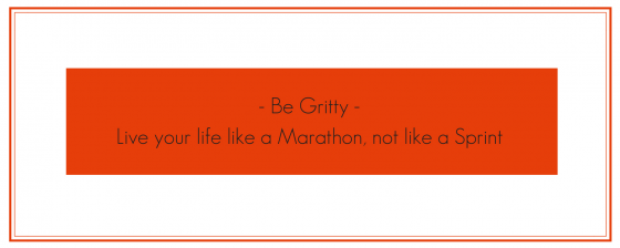 framed text that says be gritty life your life like a marathon not like a sprint