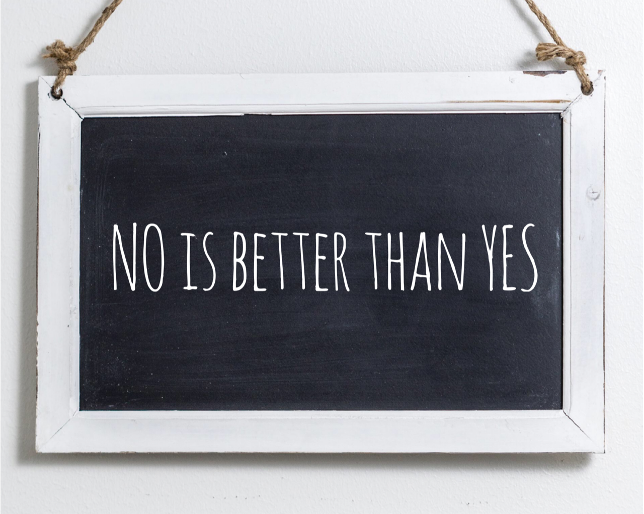 blackboard saying no is better than yes