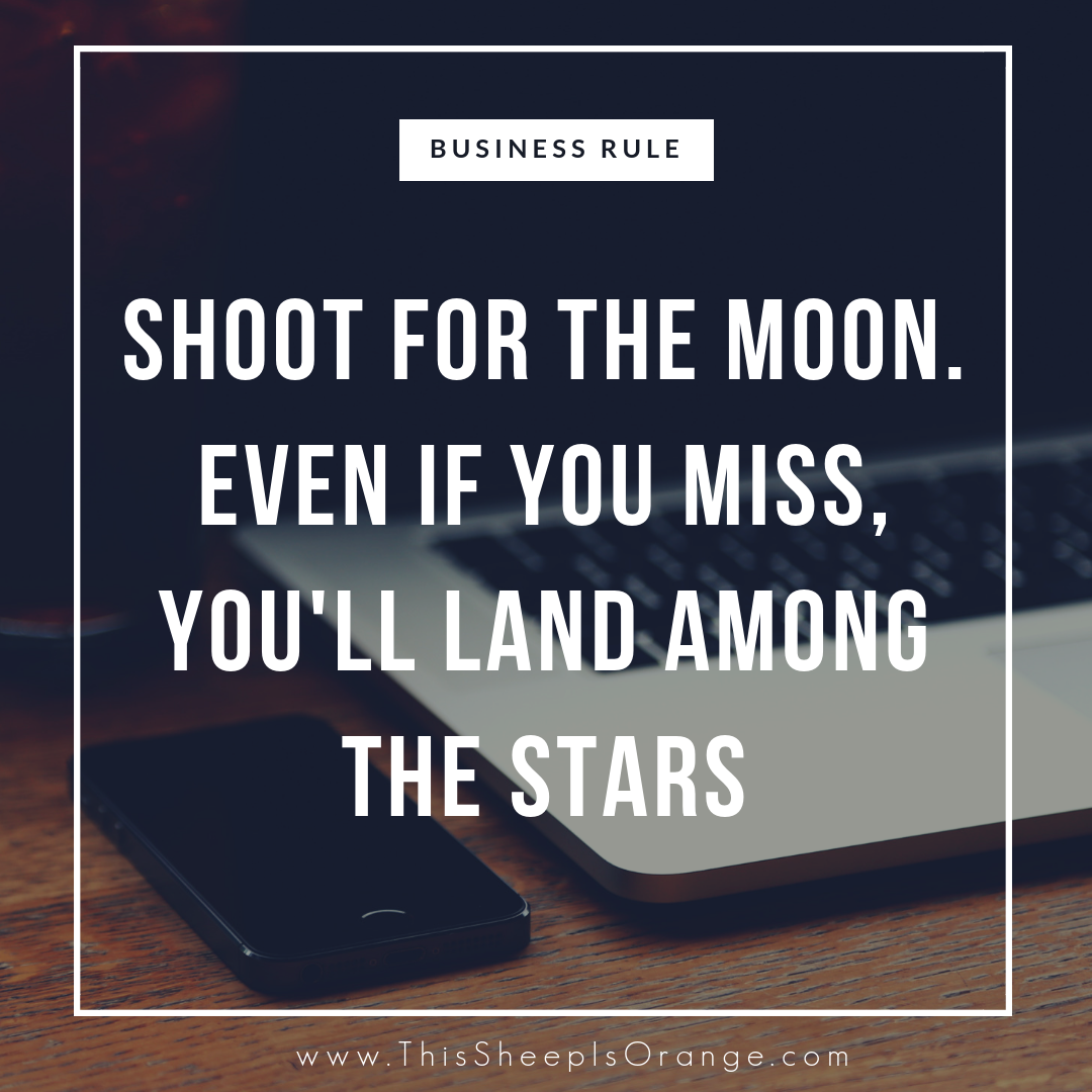 the quote Shoot for the moon. Even if you miss, you'll land among the stars