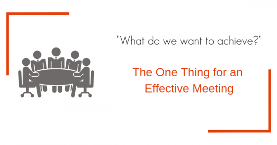 illustration of a meeting with the title the one thing for an effective meeting and the quote what do we want to achieve