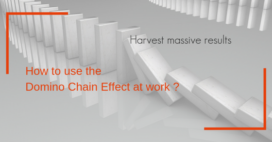 picture of dominos in the background and the title how to use the domino chain effect at work, harvest massive results