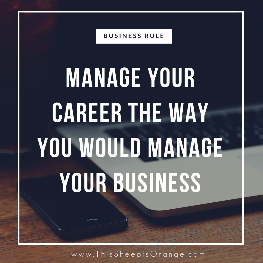 this sentence in a frame : manage your career the way you would manage your business