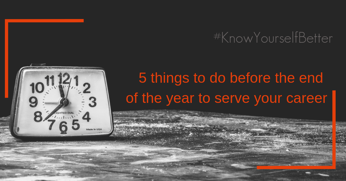 photo of a clock with the text 5 things to do before the end of the year to serve your career