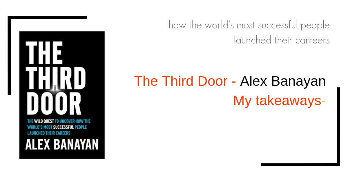 my takeaways on the book the third door by alex banayan